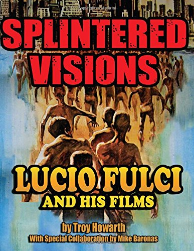 Splintered Visions - Lucio Fulci and His Films